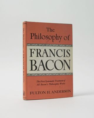 The Philosophy of Francis Bacon. F. H. Anderson