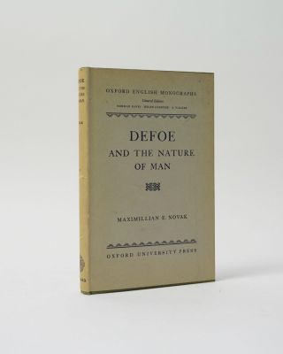 Defoe and the Nature of Man. Oxford English Monographs. Maximillian E. Novak
