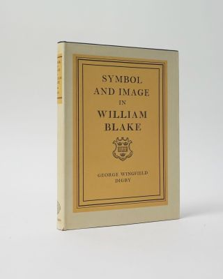 Symbol and Image in William Blake. George Wingfield Digby