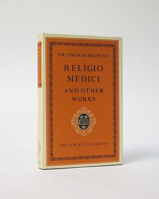 Religio Medici and other Works. Sir Thomas Browne, L. C. Martin, ed