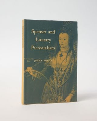 Spenser and Literary Pictorialism. John B. Bender