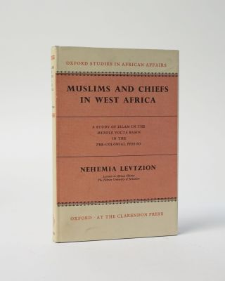 Muslims and Chiefs in West Africa. Oxford Studies in African Affairs. Nehemia Levtzion