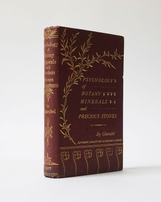 Psychology of Botany. A Treatise on Trees, Shrubs, and Plants, Etc., for the Cure of Diseases and Ailments, of the Human System, (Without Medicine), by Sympathy (Positive and Negative) on the Soul Plane...