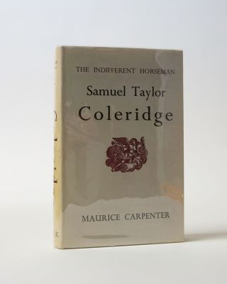 The Indifferent Horseman The Divine Comedy of Samuel Taylor Coleridge. Maurice Carpenter