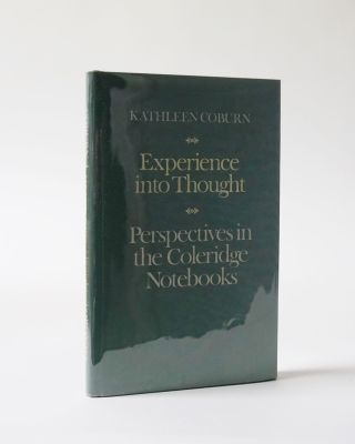 Experience into Thought. Perspectives in the Coleridge Notebooks. Kathleen Coburn