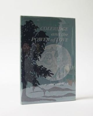 Coleridge and the Power of Love. J. Robert Barth