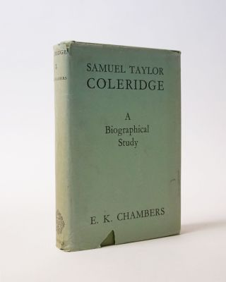 Samuel Taylor Coleridge. A Biographical Study. E. K. Chambers