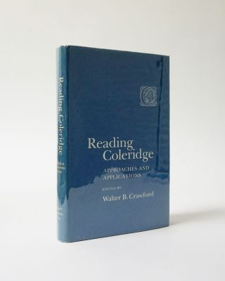 Reading Coleridge. Approaches and Applications. Walter B. Crawford