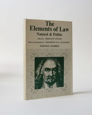 The Elements of Law, Natural & Politic. Edited by Ferdinand Tonnies. Thomas Hobbes