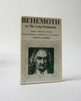 Behemoth or The Long Parliament. Edited by Ferdinand Tonnies. Thomas Hobbes