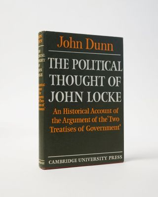 The Political Thought of John Locke. John Dunn, John Locke