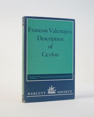 Francois Valentijn's Description of Ceylon. Sinnappah Arasaratnam