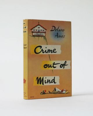 Crime out of Mind. Delano Ames