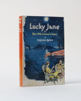 Lucky Jane or For Old Crime's Sake. Delano Ames