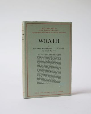 Wrath. Bible Key Words from Gerhard Kittel's. H. Kleinknecht, J. Fichtner, G. Stahlin