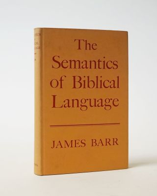 The Semantics of Biblical Language. James Barr