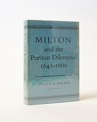 Milton and the Puritan Dilemma 1641-1660. Arthur E. Barker