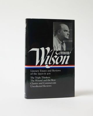 Literary Essays and Reviews of the 1930s & 40s. Edmund Wilson