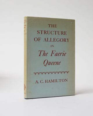 The Structure of Allegory in The Faerie Queene. A. C. Hamilton