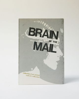 Brain in the Mail: collection d'art postal/Mail Art Collection. Istvan Kantor