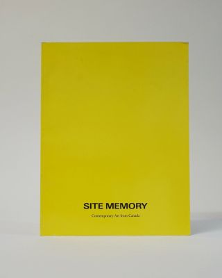 Site Memory: Contemporary Art from Canada