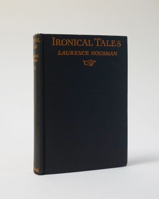 Ironical Tales. Laurence Housman
