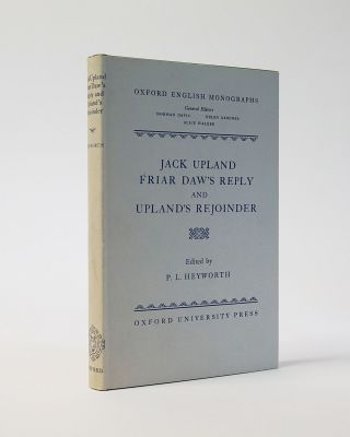 Jack Upland Friar Daw's Reply and Upland's Rejoinder (Oxford English Monographs). P. L. Heyworth