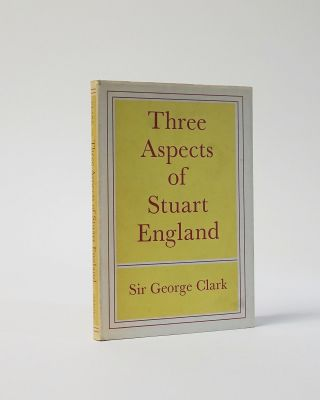 Three Aspects of Stuart England. George Clark