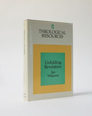 Unfolding Revelation. The Nature of Doctrinal Development (Theological Resources). Jan Hendrik...