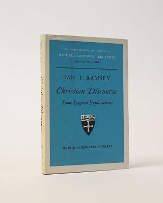 Christian Discourse. Some Logical Explorations. Ian T. Ramsey