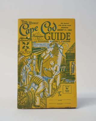 YOUR WEEKLY MAGAZINE GUIDE TO CAPE COD, MASSACHUSETTS: A COMPENDIUM OF USEFUL INFORMATION. August...