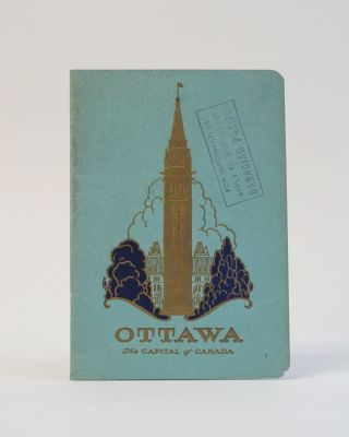 OTTAWA: THE CAPITAL CITY OF CANADA. Issued by The Industrial and Publicity Commission, Ottawa